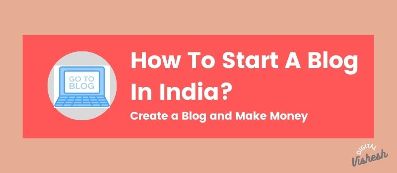 how to start a blog in India, how to create a blog