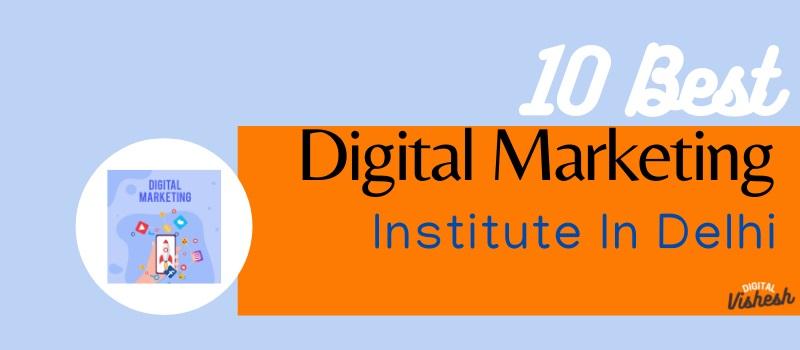 best digital marketing course in delhi, digital marketing institutes in delhi