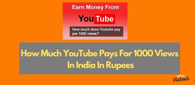 how much youtube pays for 1000 views in india in rupees