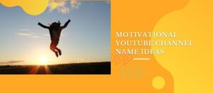 motivational youtube channel name ideas