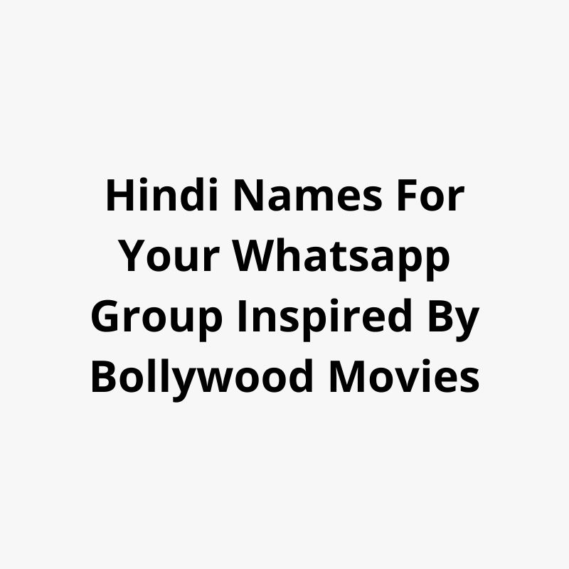 hindi names for your whatsapp group inspired by bollywood movies