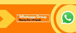three friends group names for whatsapp